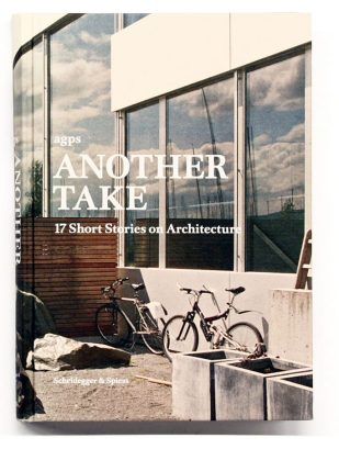 Sarah Graham, Another Take. 17 Short Sotries on Architecture. AGPS.