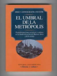 Graciela Silvestri, Jorge Liernur El umbral de la metrópolis