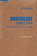 Ruth Verde Zein, Brutalist Connections (2014)