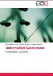 Mariela Marchisio, Patricia Buguña, Fabiana Agusto, Universidad Sustentable, posiblidades y desafíos