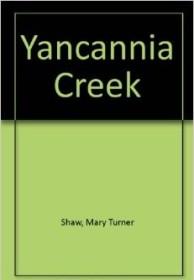 Mary Turner Shaw, Yancannia Creek