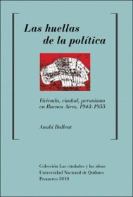 Anahí Ballent, Las huellas de la política