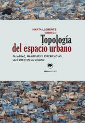 Marta Llorente, Topología del espacio urbano
