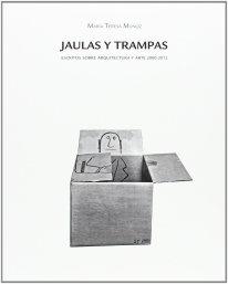 María Teresa Muñoz, Jaulas y Trampas
