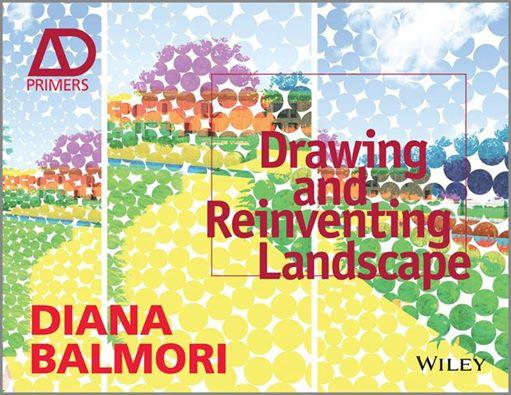 Diana Balmori, Drawing and reinventing landscape