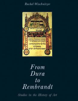 Rachel Bernstein Wischnitzer. Publicación: From Dura to Rembrandt.