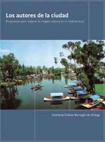Estefanía Chávez Barragán - Los autores de la ciudad. Propuestas para mejorar la imagen urbana en un ámbito local.