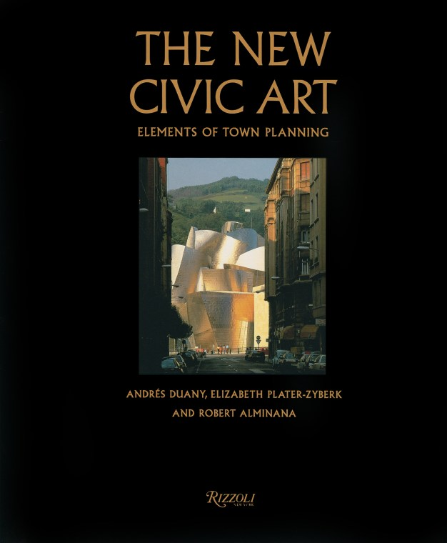 Andrés Duany, Elizabeth Plater-Zyberk y Robert Alminana, The New Civic Art, 2003