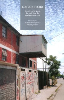Susana Aravena, Alfredo Rodríguez, Ana Sugranyes. Publicación: Los con techo. Un desafío para la política de vivienda social. Eds. SUR, SUR Corporación de Estudios Sociales y Educación, 2005.
