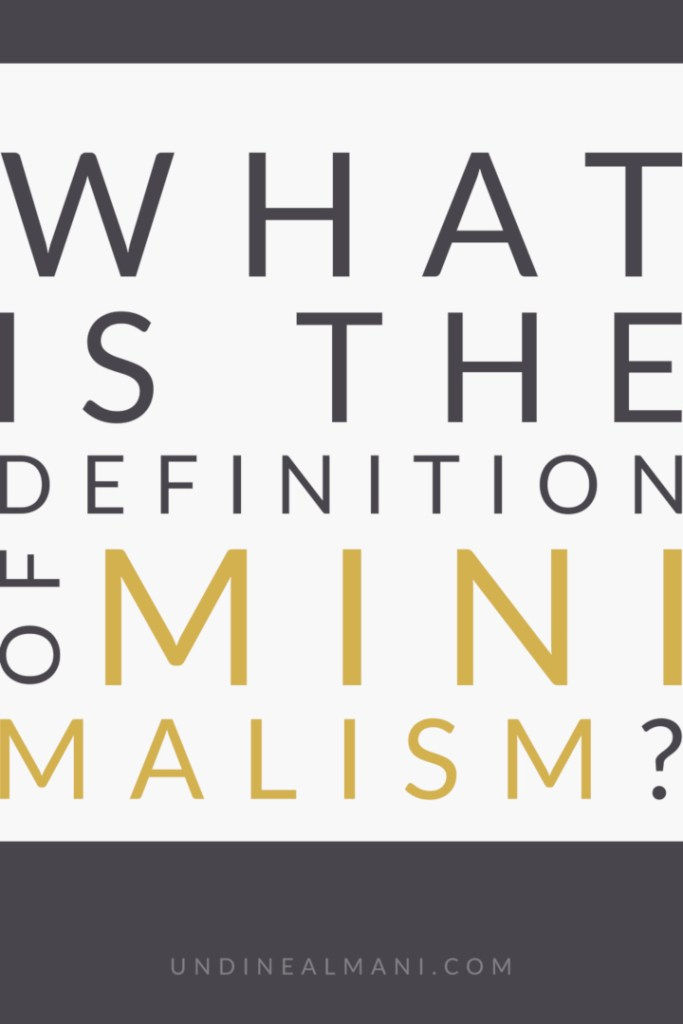 What is the definition of minimalism?