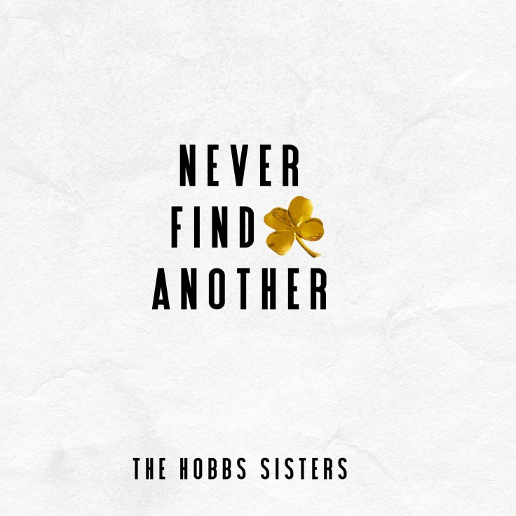 The Hobbs Sisters new single, Never Find Another Cover Art