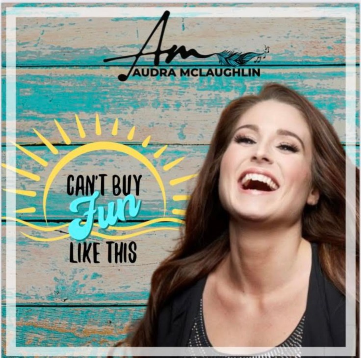 Audra McLaughlin Releases Can't  Buy Fun Like This.