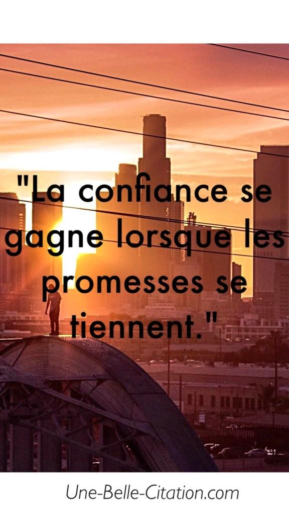 La confiance se gagne lorsque les promesses se tiennent.
