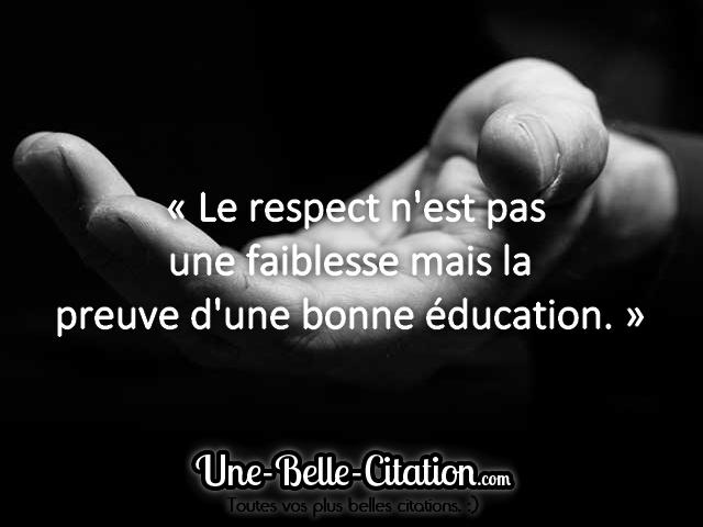 Le Respect N Est Pas Une Faiblesse Mais La Preuve D Une Bonne