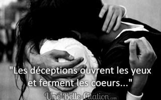 « Les déceptions ouvrent les yeux et ferment les cœurs… »