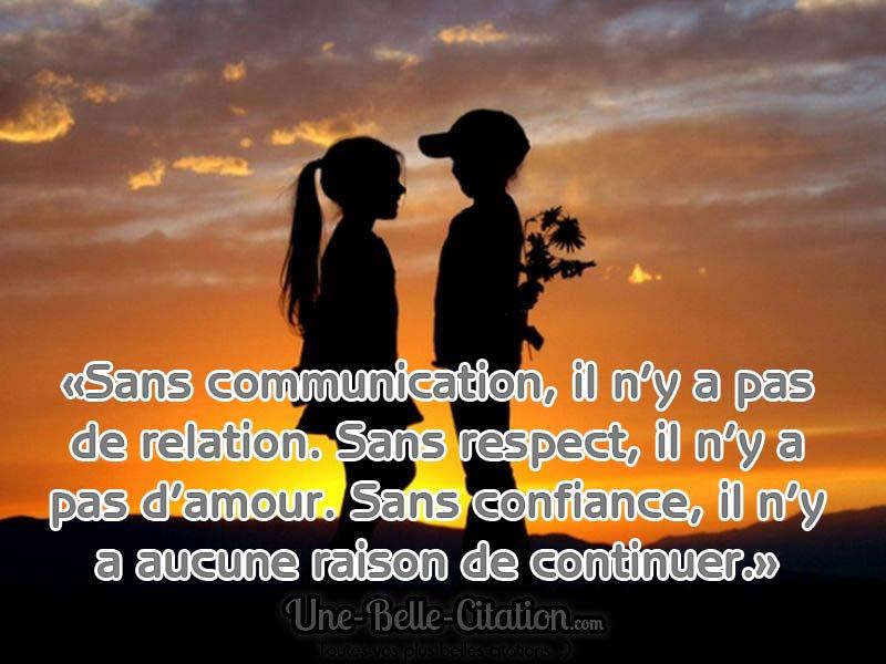Sans Communication Il N Y A Pas De Relation Sans Respect Il N Y A Pas D Amour Sans Confiance Il N Y A Aucune Raison De Continuer Citations Et Proverbes Retrouver De Nombreuses