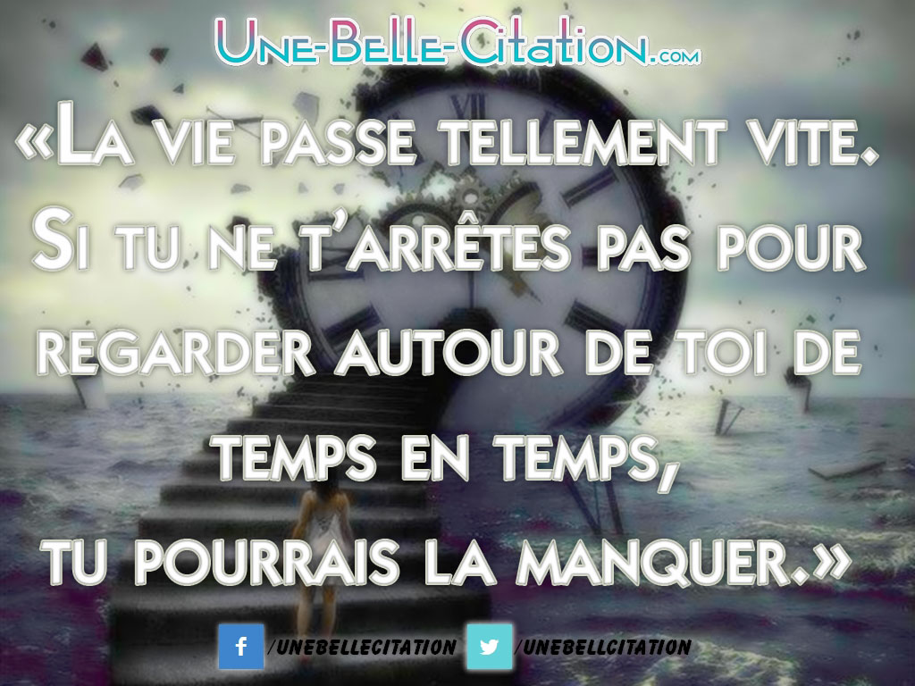 Le Temps Qui Passe Citations T Quotes Words And