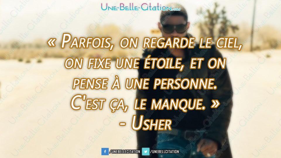 « Parfois, on regarde le ciel, on fixe une étoile, et on  pense à une personne. C'est ça, le manque. » - Usher