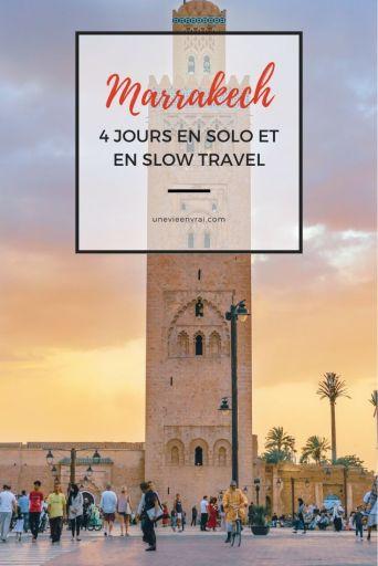 Marrakech : le guide pour visiter la ville en 4 jours en solo, et en slow travel