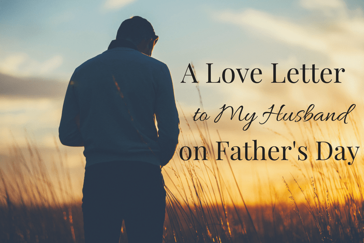 A Love Letter to My Husband on Father's Day