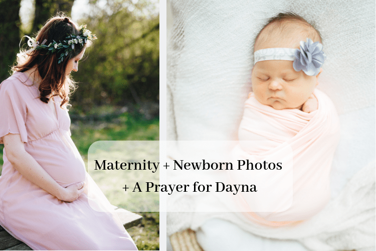 Maternity + Newborn Photos + A Prayer for Dayna