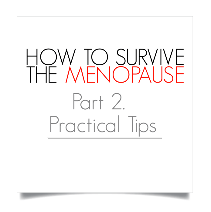 How to survive the menopause Part 2