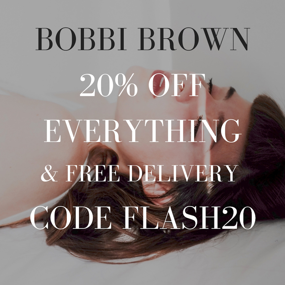 BOBBI BROWN FLASH SALE 20% OFF EVERYTHING & FREE DELIVERY