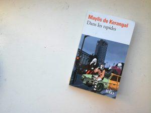 Dans les rapides - Maylis de Kerangal