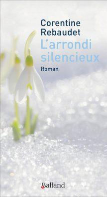 L'arrondi silencieux - Corentine Rebaudet