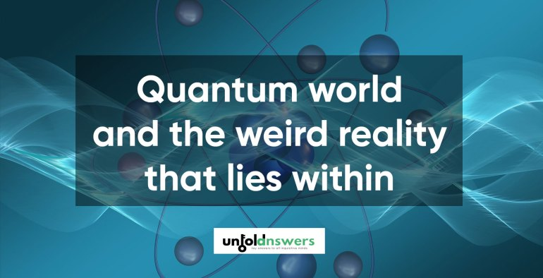 Quantum World and the Weird Reality