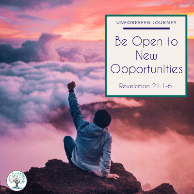 Be Open to New Opportunities
