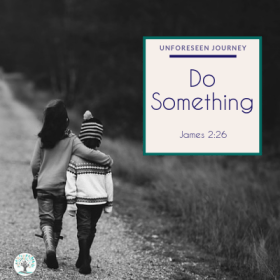 "black and white photo of two children walking down a dirt road, one has her arms around the other. Overlaying text reads ""Sermons: Do Something James 2:26"""