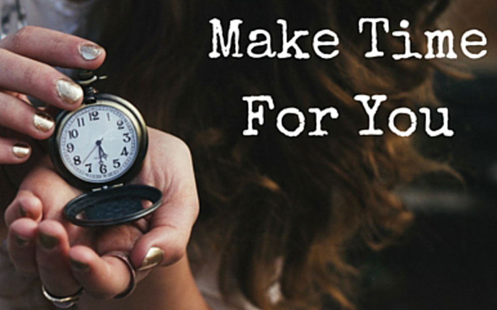 Image result for make time for you image