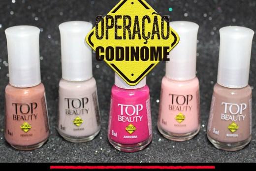 Esmalte Top Beauty - Coleção Operação Codinome