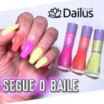 COLEÇÃO ESMALTES DAILUS SEGUE O BAILE