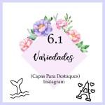 CAPAS PARA DESTAQUE DO INSTAGRAM FLORES – variedades 1