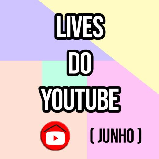 live, lives, junho, youtube, isolamento, agenda, calendário, show, live shows