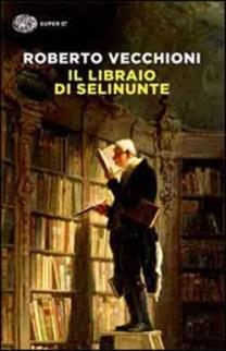Robero vecchioni Ll libraio di Selinunte