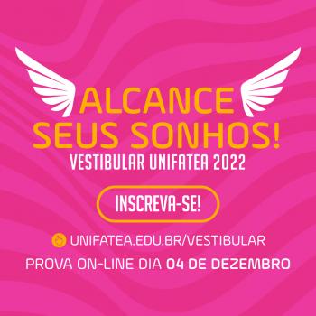 Inscrições abertas para o Vestibular UNIFATEA 2022: Alcance seus sonhos!