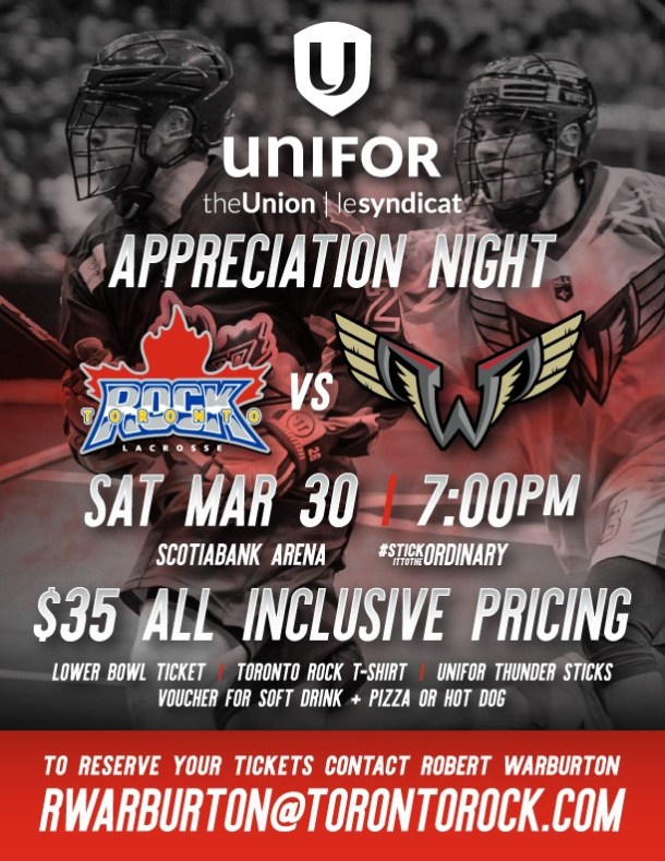 Unifor Appreciation Night Sat Mar 30 Lacrosse Toronto Rock at 7PM