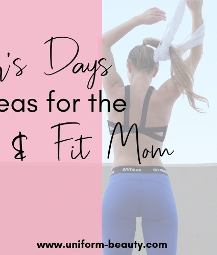 Mother's Day Gifts Ideas For The Healthy & Fit Mom