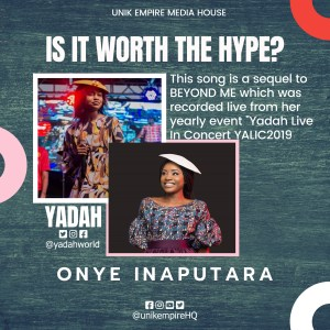 Onye Inaputara by Yadah: Is It Worth The Attention It's Receiving