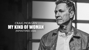 My kind of woman by Craig Morgan 2020 remastered