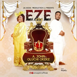 Eze By A. John and Oluchi Okeke
