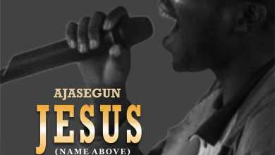 Jesus (Name Above) by Ajasegun