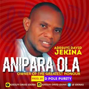 Anipara Ola by Adesuyi David Jekina