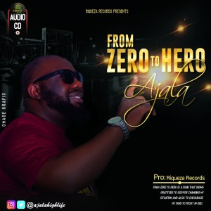 From Zero To Hero by Ajala