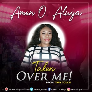 Taken Over Me by Amen O Aluya