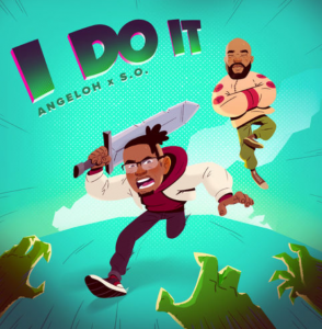 I Do It by Angeloh and S.O