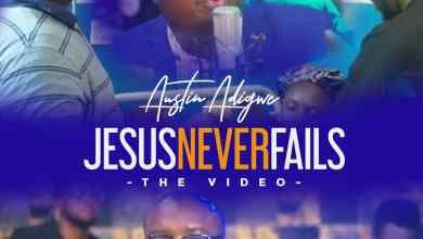 He Never Fails by Austin Adigwe music video